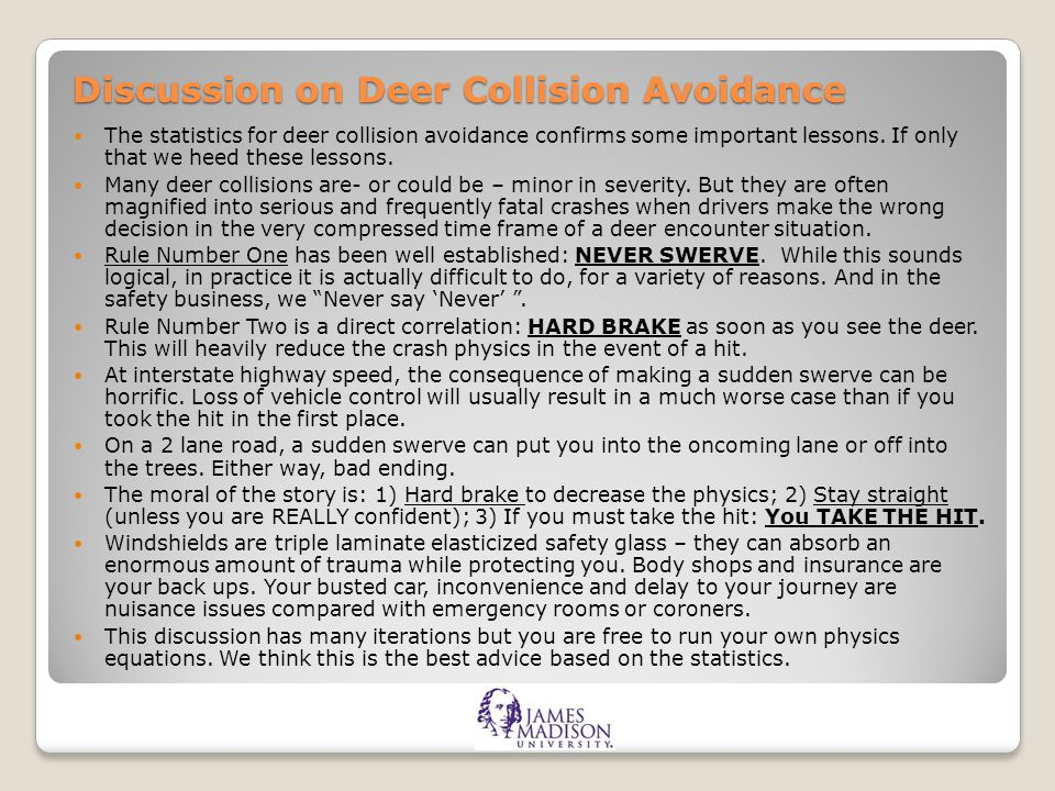 Discussion on Deer Collision Avoidance The statistics for deer collision avoidance confirms some important lessons. If only that we heed these lessons