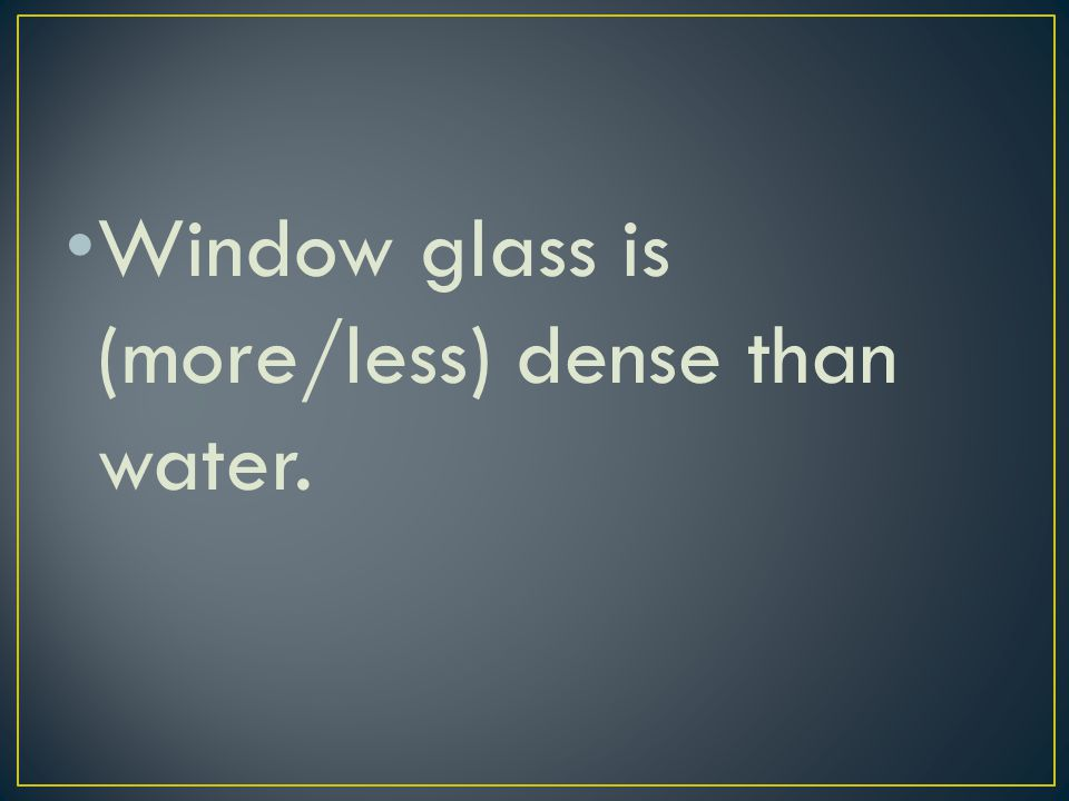 Find and measure properties Associate one glass fragment with another Minimize or eliminate other sources