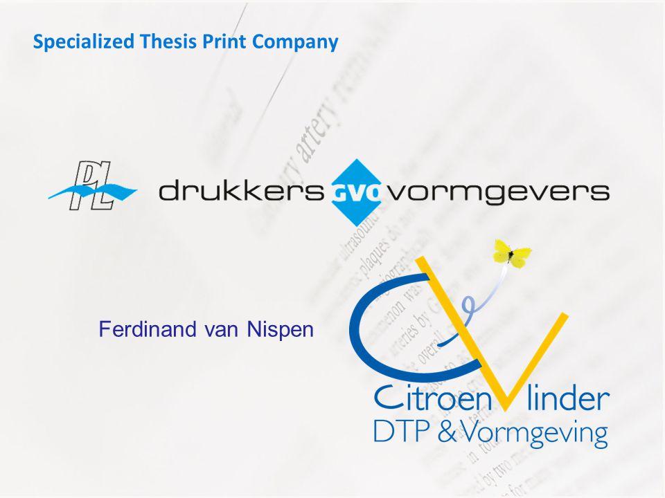 Specialized Thesis Print Company Ferdinand van Nispen
