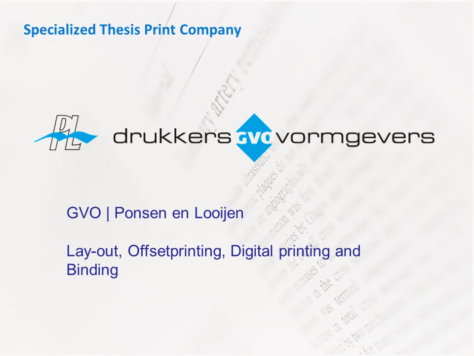 Specialized Thesis Print Company GVO | Ponsen en Looijen Lay-out, Offsetprinting, Digital printing and Binding