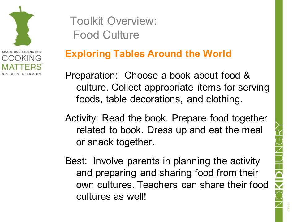 Toolkit Overview: Food Culture Exploring Tables Around the World Preparation: Choose a book about food & culture. Collect appropriate items for servin
