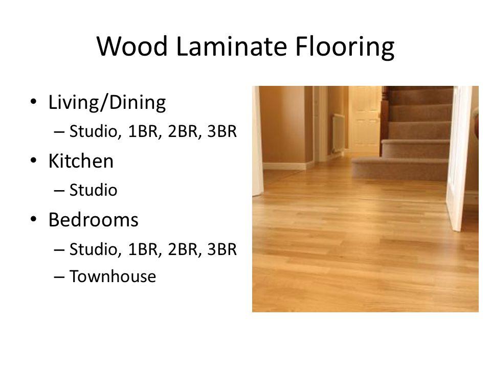 Wood Laminate Flooring Living/Dining – Studio, 1BR, 2BR, 3BR Kitchen – Studio Bedrooms – Studio, 1BR, 2BR, 3BR – Townhouse