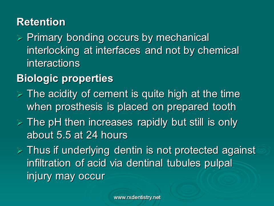 Retention Primary bonding occurs by mechanical interlocking at interfaces and not by chemical interactions Primary bonding occurs by mechanical interl