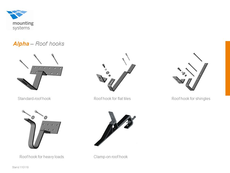 Stand 110119 Alpha – Roof hooks Roof hook for flat tiles Roof hook for shinglesStandard-roof hook Clamp-on roof hookRoof hook for heavy loads