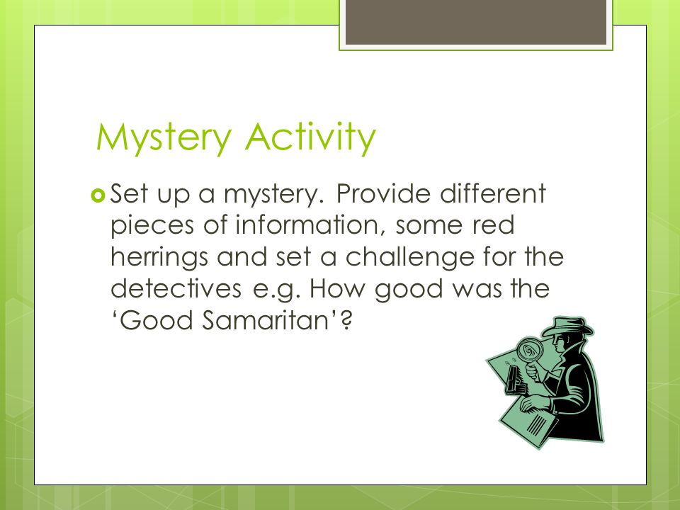 Mystery Activity Set up a mystery.
