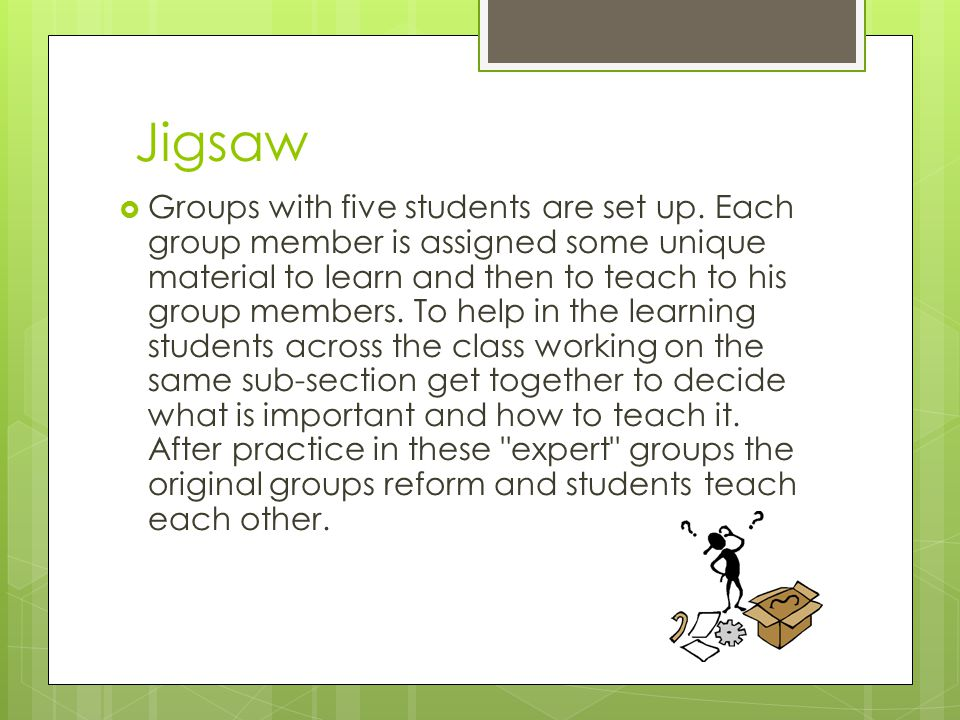 Jigsaw Groups with five students are set up.