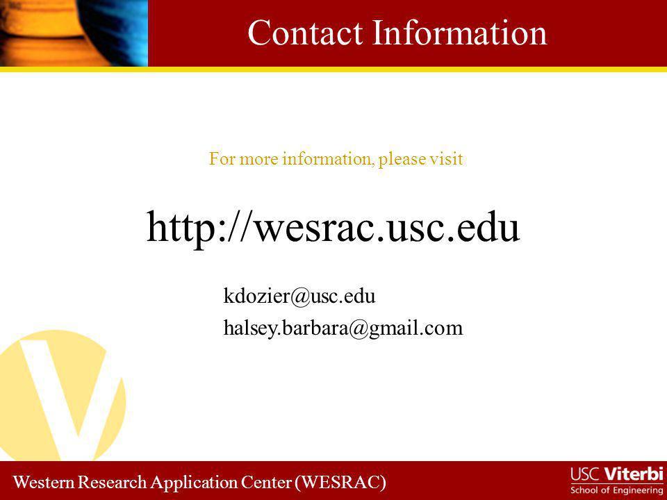 Western Research Application Center (WESRAC) http://wesrac.usc.edu For more information, please visit Contact Information kdozier@usc.edu halsey.barba