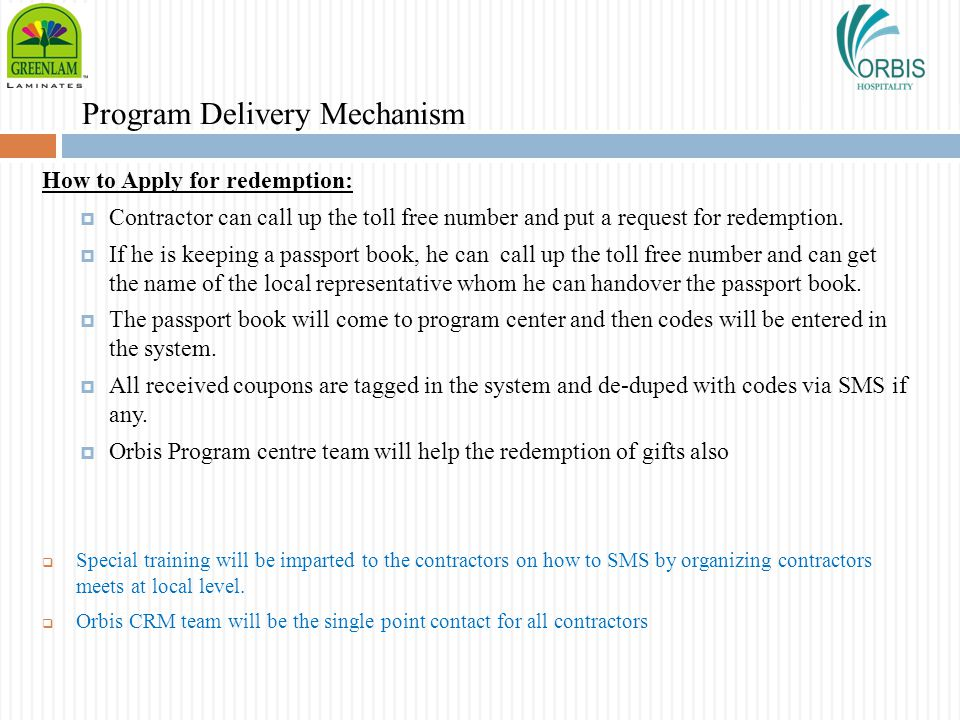 Program Delivery Mechanism How to Apply for redemption: Contractor can call up the toll free number and put a request for redemption. If he is keeping