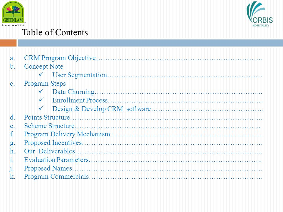 Table of Contents a.CRM Program Objective…………………………………………………………….. b.Concept Note User Segmentation………………………………………………………… c.Program Steps Data Churnin