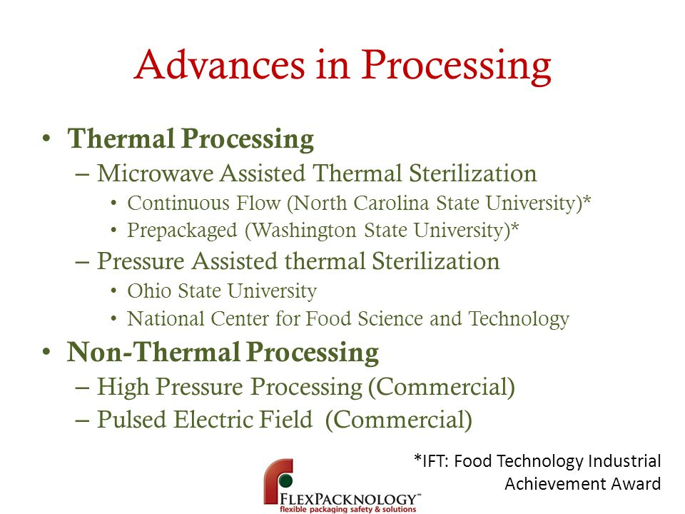 Advances in Processing Thermal Processing – Microwave Assisted Thermal Sterilization Continuous Flow (North Carolina State University)* Prepackaged (W