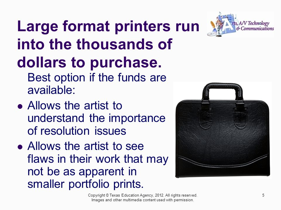 Large format printers run into the thousands of dollars to purchase.