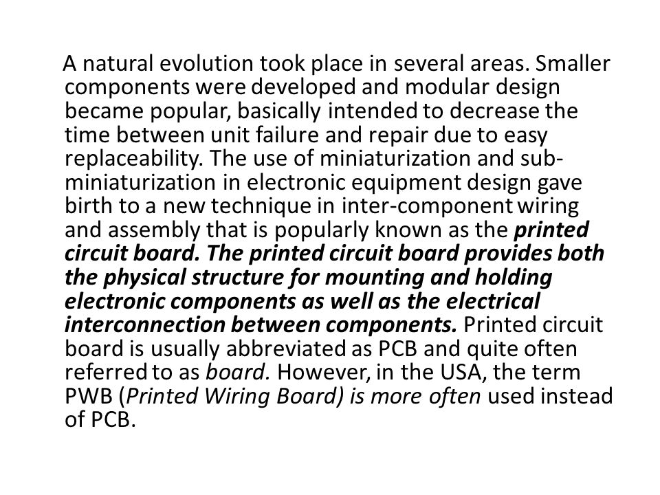 By features of the multi-layer conductor structure, multi-layer printed wiring has facilitated a reduction in the weight and volume of the interconnections commensurate with the size and weight of the components it interconnects.
