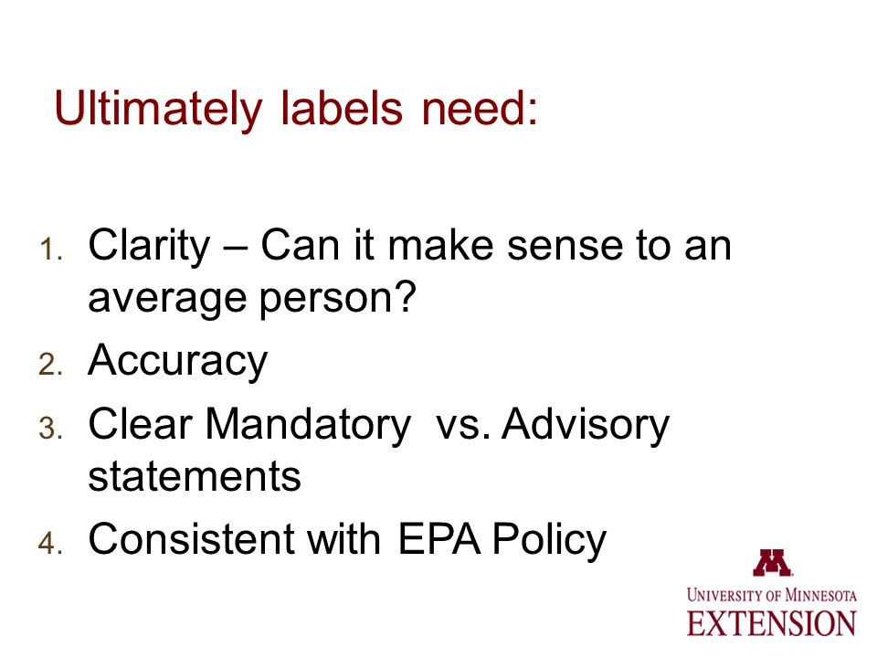 Ultimately labels need: 1. Clarity – Can it make sense to an average person.