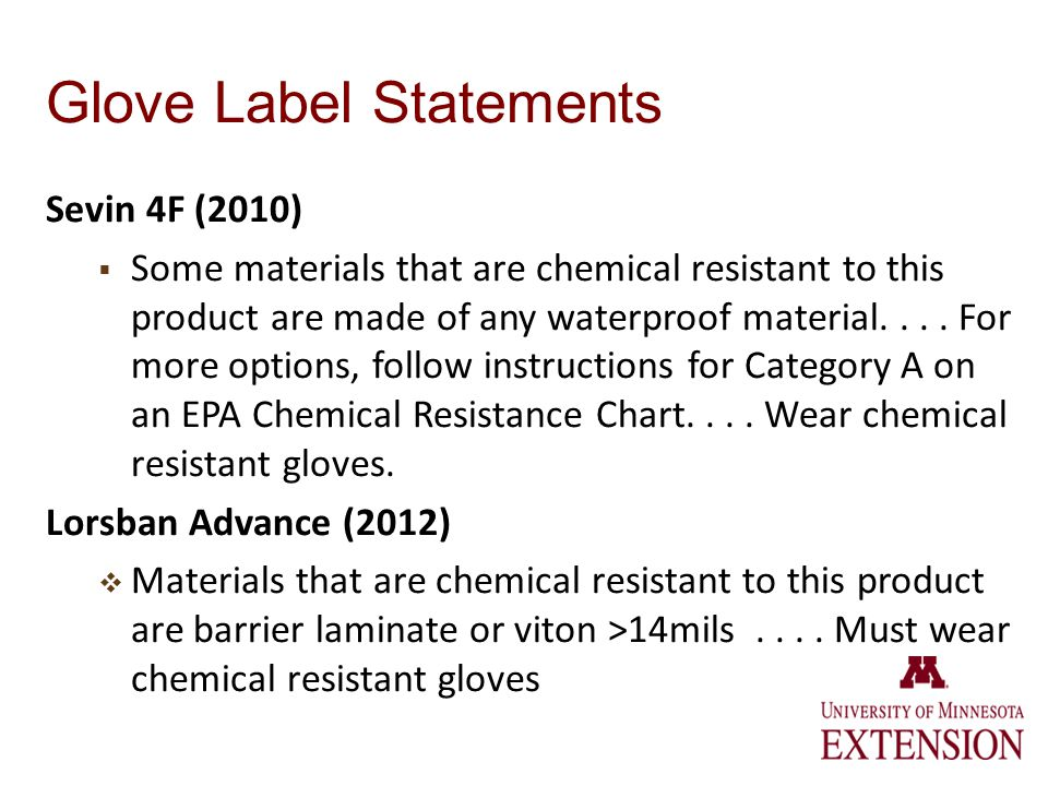 Glove Label Statements Sevin 4F (2010) Some materials that are chemical resistant to this product are made of any waterproof material....