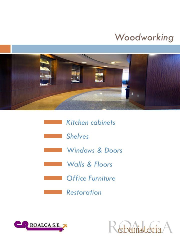 Kitchen cabinets Shelves Windows & Doors Walls & Floors Office Furniture Restoration