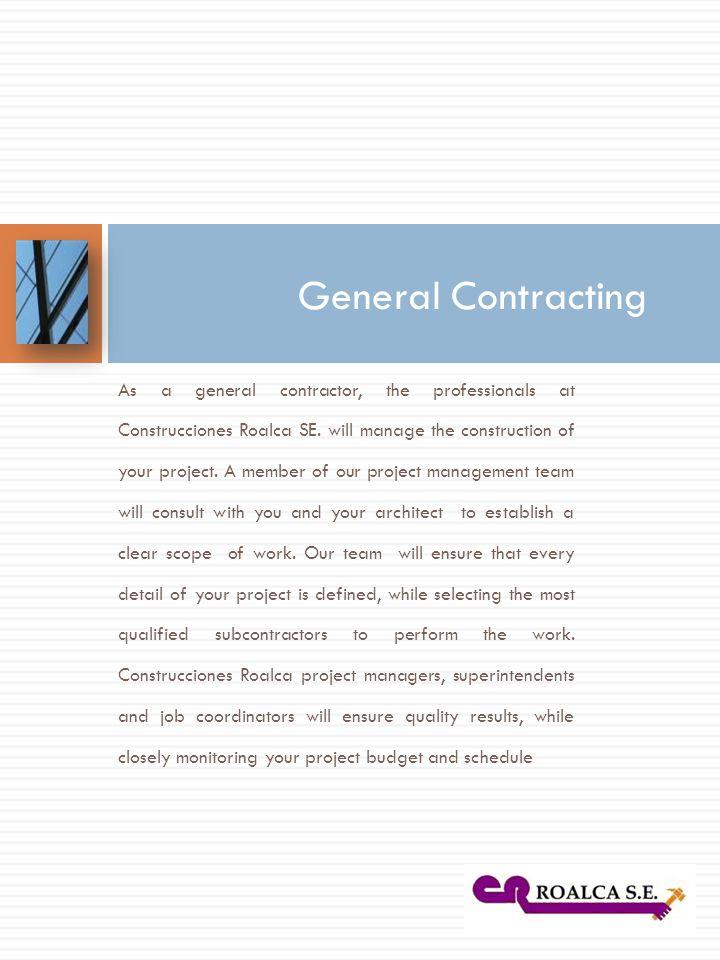As a general contractor, the professionals at Construcciones Roalca SE.