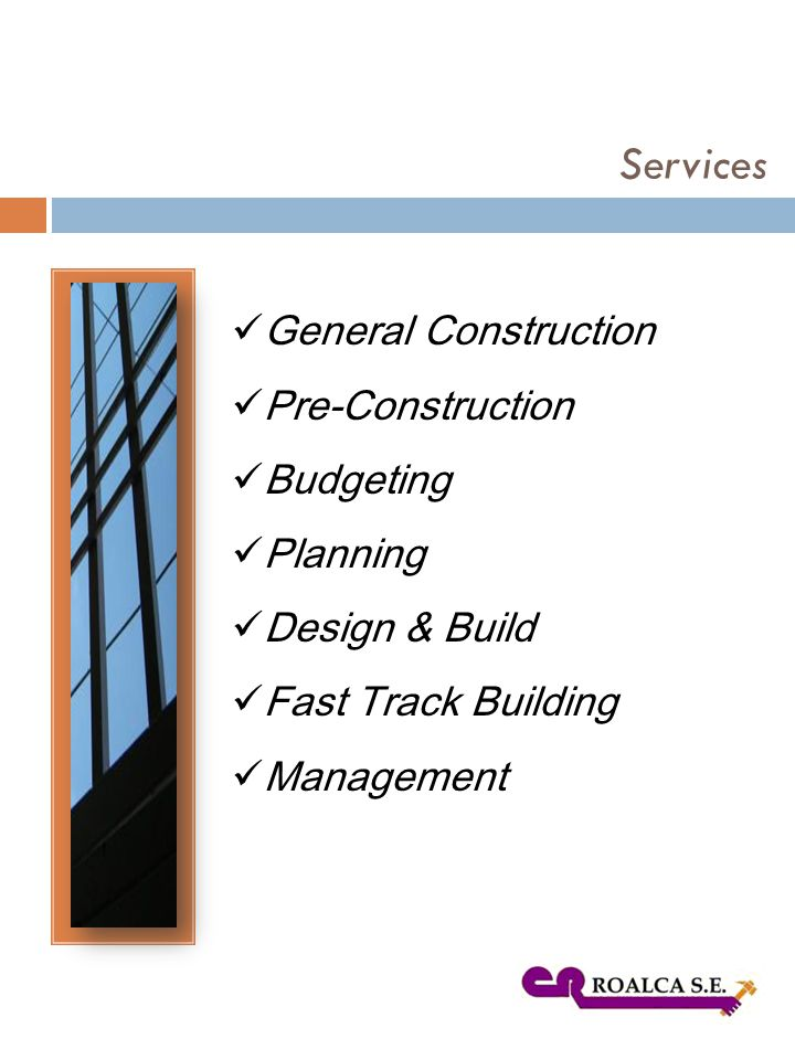 Services General Construction Pre-Construction Budgeting Planning Design & Build Fast Track Building Management
