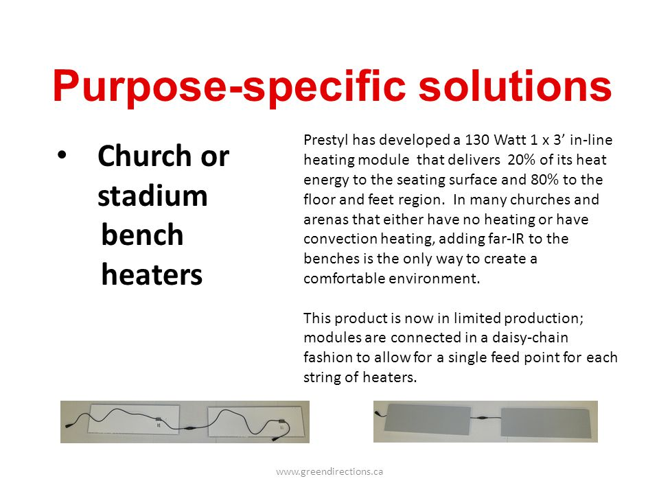www.greendirections.ca Purpose-specific solutions Prestyl has developed a 130 Watt 1 x 3 in-line heating module that delivers 20% of its heat energy t
