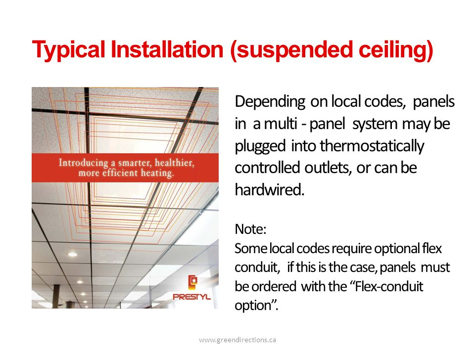 www.greendirections.ca Typical Installation (suspended ceiling) Depending on local codes, panels in a multi - panel system may be plugged into thermos