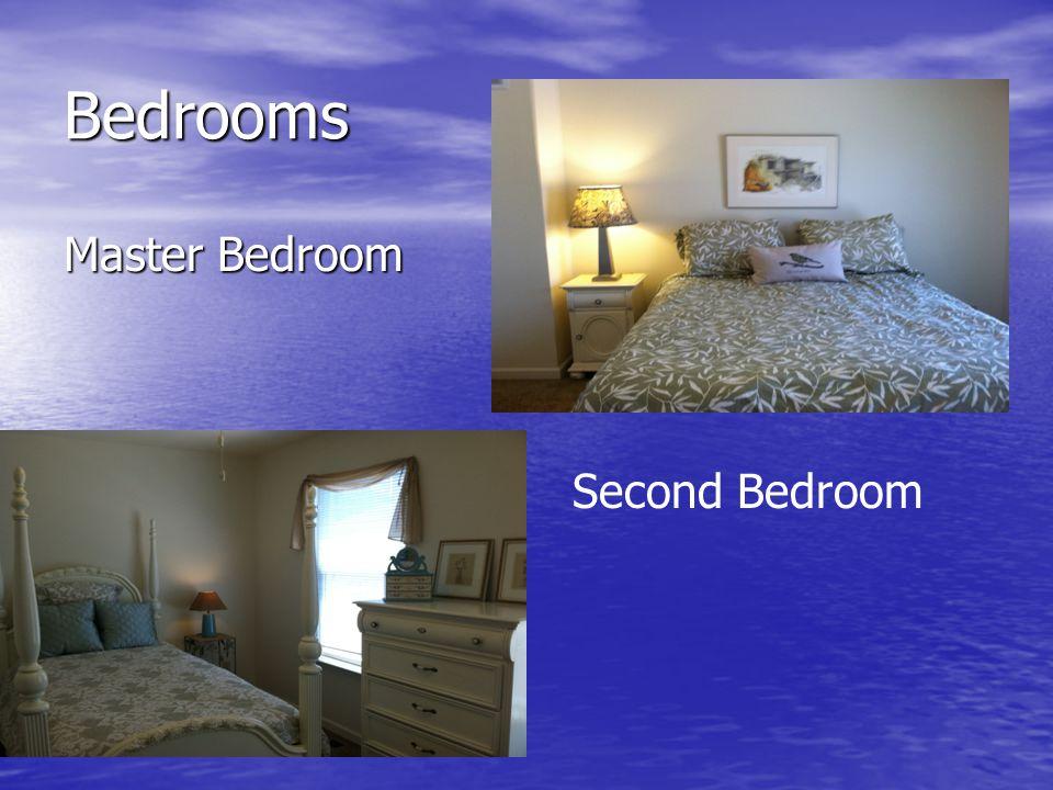 Bedrooms Master Bedroom Second Bedroom