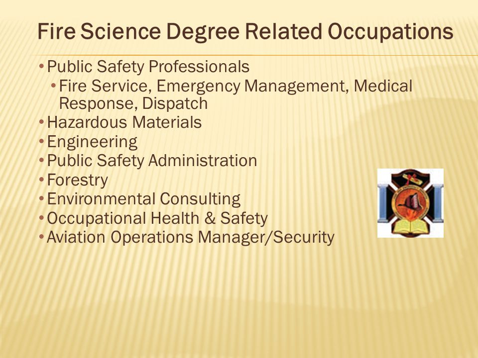 Public Safety Professionals Fire Service, Emergency Management, Medical Response, Dispatch Hazardous Materials Engineering Public Safety Administratio