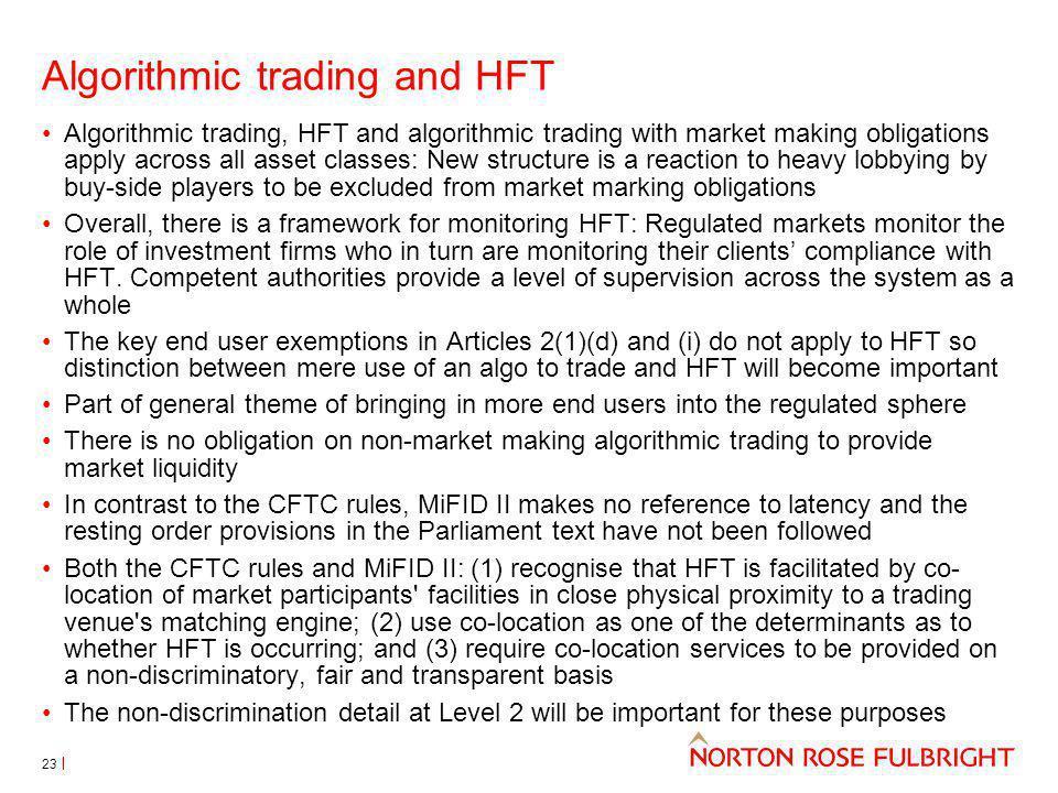 Algorithmic trading and HFT Algorithmic trading, HFT and algorithmic trading with market making obligations apply across all asset classes: New struct