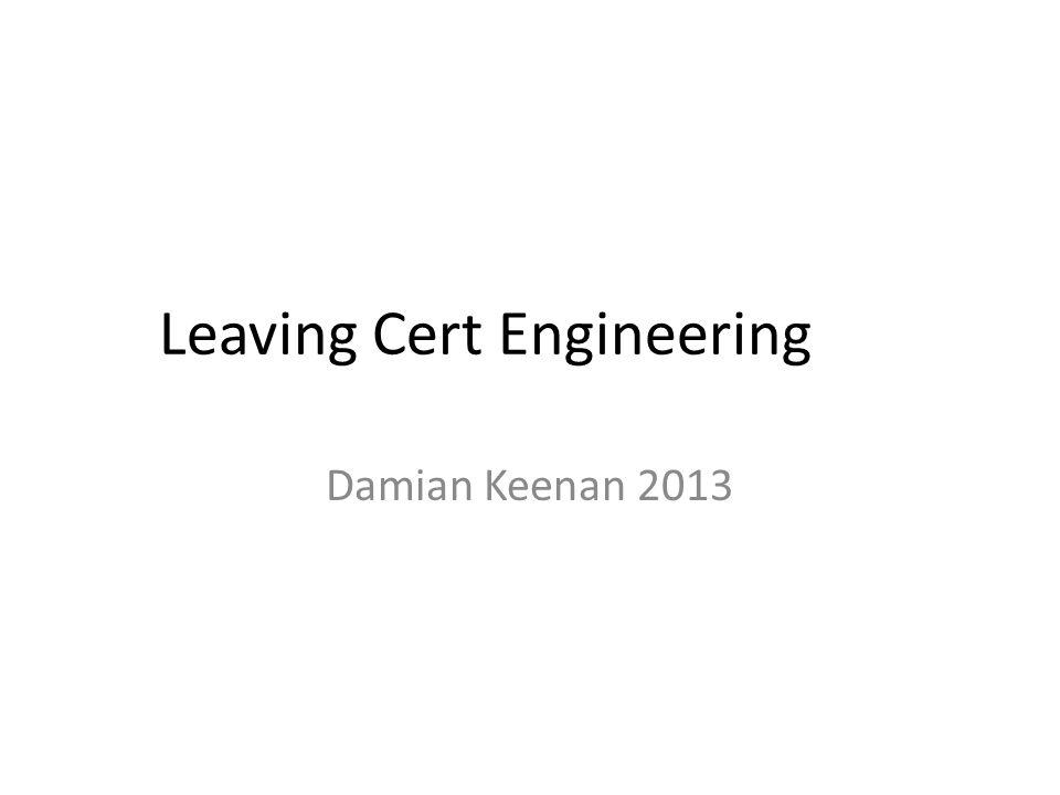 Leaving Cert Engineering Damian Keenan 2013
