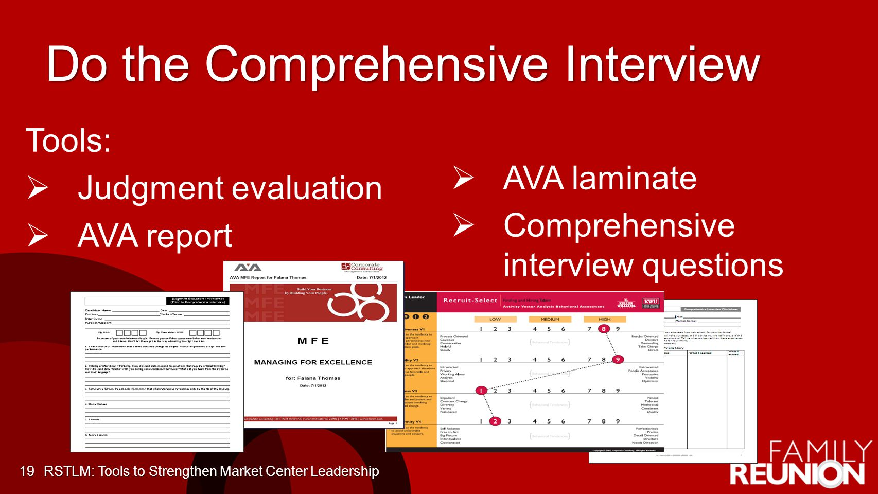 Do the Comprehensive Interview 19 Tools: Judgment evaluation AVA report AVA laminate Comprehensive interview questions RSTLM: Tools to Strengthen Market Center Leadership