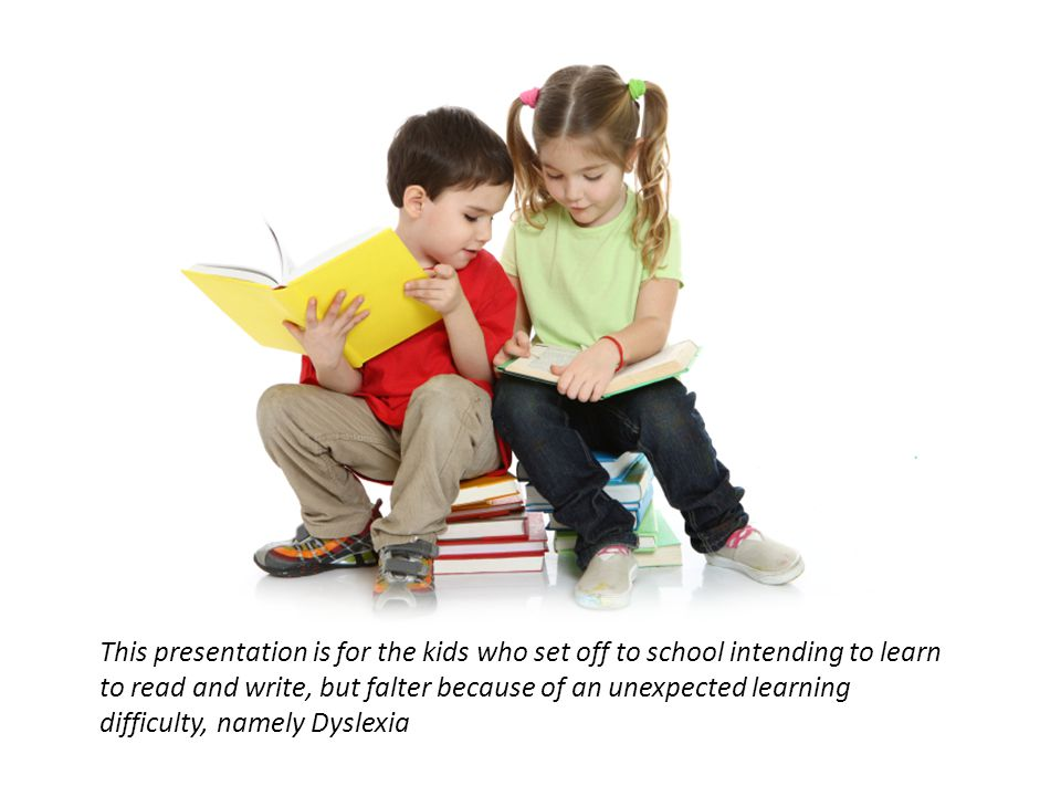 This presentation is for the kids who set off to school intending to learn to read and write, but falter because of an unexpected learning difficulty,