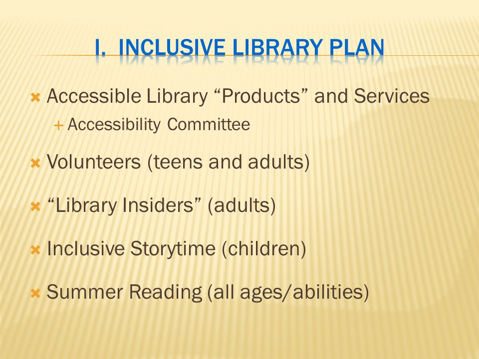 Accessible Library Products and Services Accessibility Committee Contra Costa County Library Accessibility Mission Statement: Bringing People and Ideas Together: Improving access for people with disabilities means improved access for all.