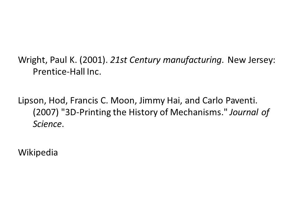Wright, Paul K.(2001). 21st Century manufacturing.