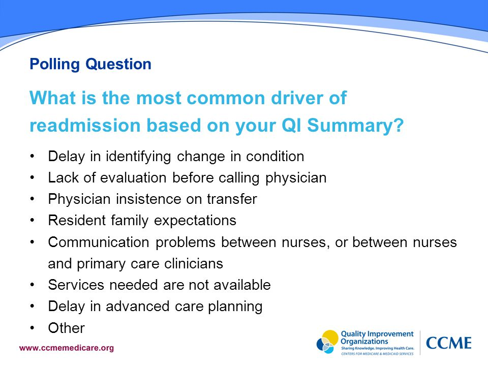 Polling Question What is the most common driver of readmission based on your QI Summary.