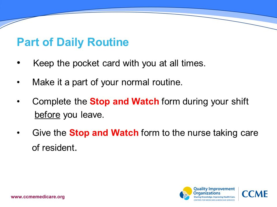 Part of Daily Routine Keep the pocket card with you at all times.
