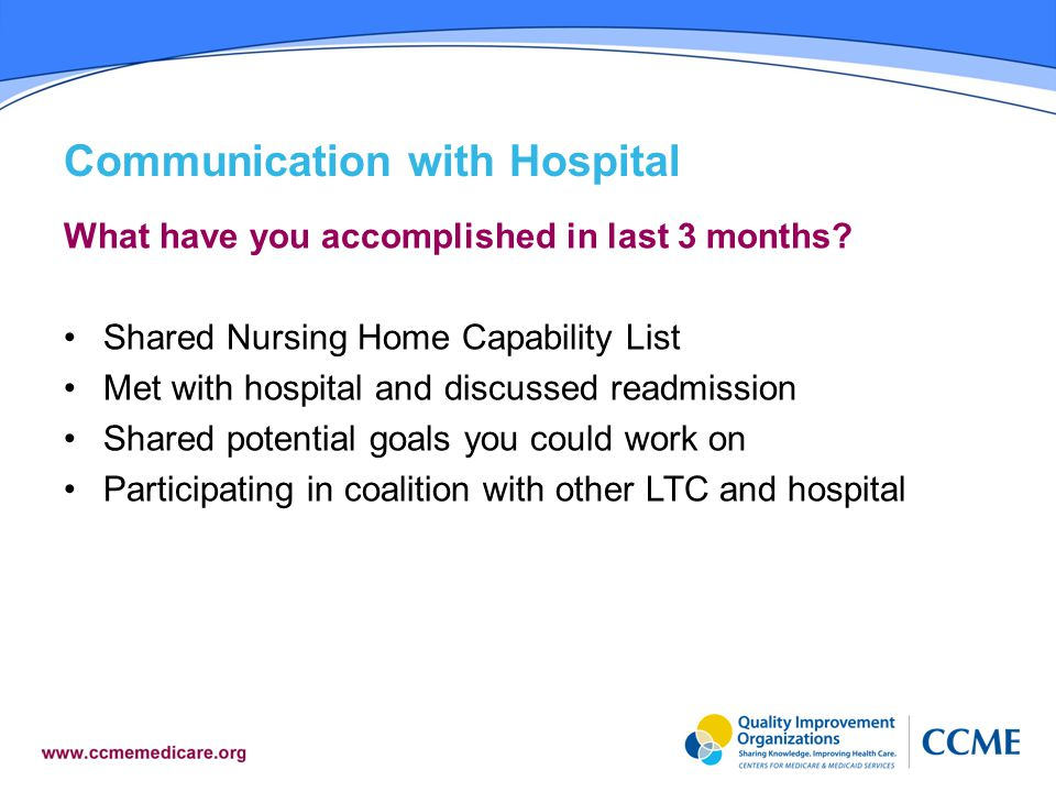 Communication with Hospital What have you accomplished in last 3 months.