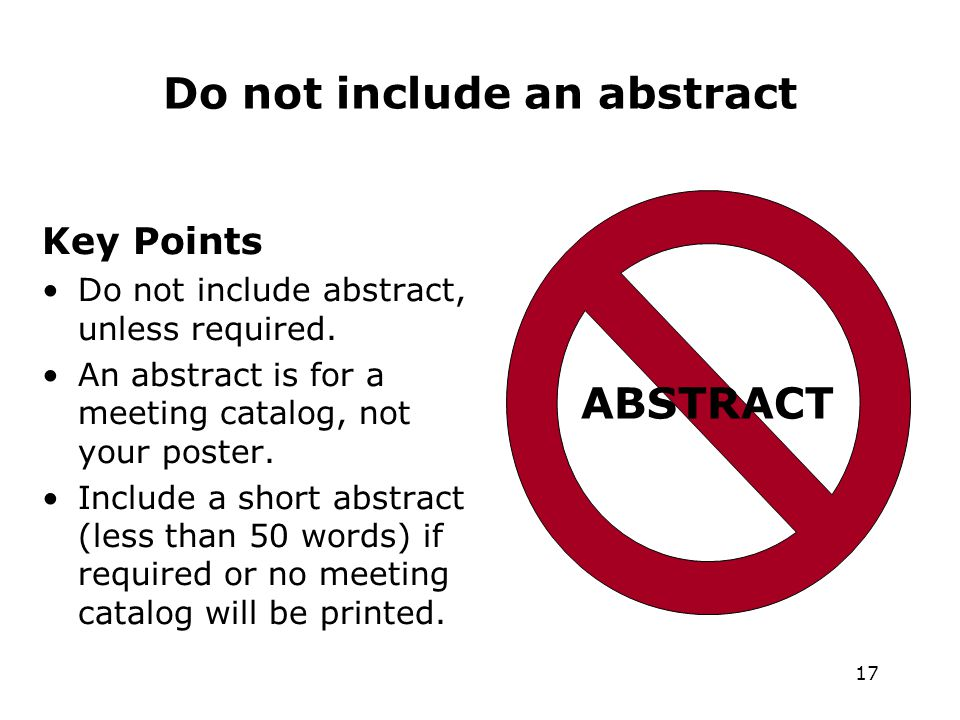 17 Do not include an abstract Key Points Do not include abstract, unless required.