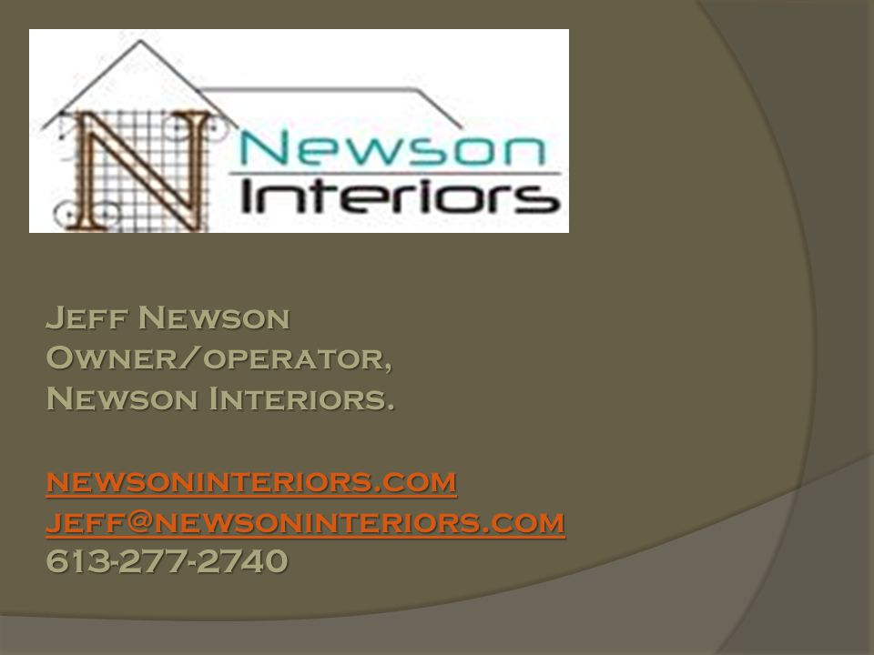 Jeff Newson Owner/operator, Newson Interiors.