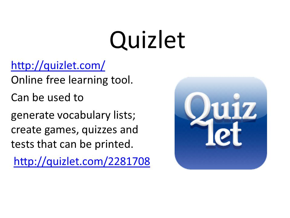 Quizlet http://quizlet.com/ http://quizlet.com/ Online free learning tool.