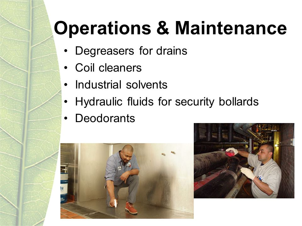 Operations & Maintenance Degreasers for drains Coil cleaners Industrial solvents Hydraulic fluids for security bollards Deodorants