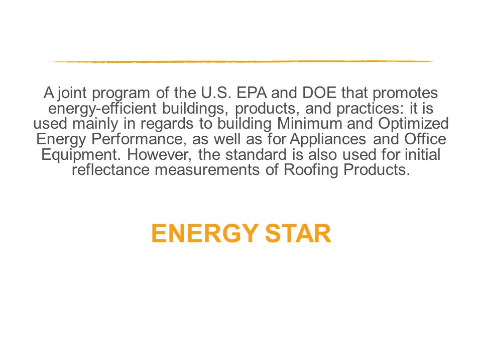 A joint program of the U.S. EPA and DOE that promotes energy-efficient buildings, products, and practices: it is used mainly in regards to building Mi