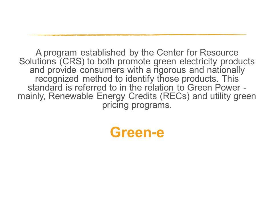 A program established by the Center for Resource Solutions (CRS) to both promote green electricity products and provide consumers with a rigorous and