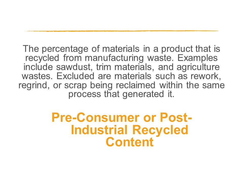 The percentage of materials in a product that is recycled from manufacturing waste.