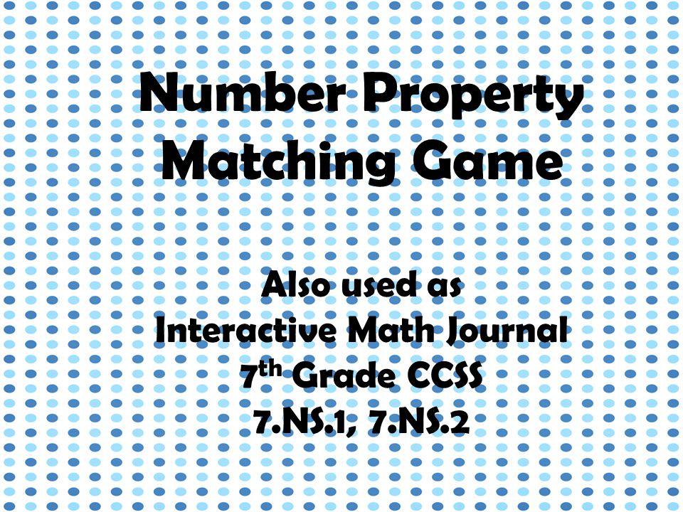 -5 + 8 = 8 + (-5) -5 x 3 = 3 x (-5) (7 + 4) + 2=7 + (4 +2) Commutative Property of Addition Commutative Property of Multiplication Associative Property of Addition