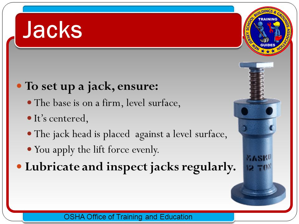 Click to edit Master text styles – Second level Third level – Fourth level » Fifth level OSHA Office of Training and Education Jacks - Capacity All jacks must have a stop indicator that is not exceeded.