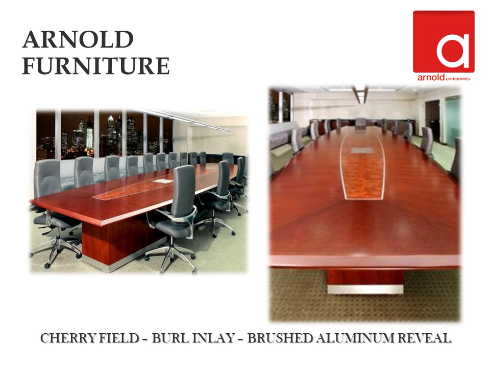 CHERRY FIELD – BURL INLAY – BRUSHED ALUMINUM REVEAL ARNOLD FURNITURE