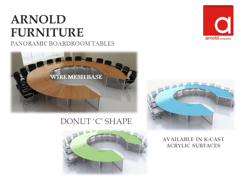 DONUT C SHAPE PANORAMIC BOARDROOM TABLES WIRE MESH BASE WIRE MESH BASE AVAILABLE IN K-CAST ACRYLIC SURFACES ARNOLD FURNITURE