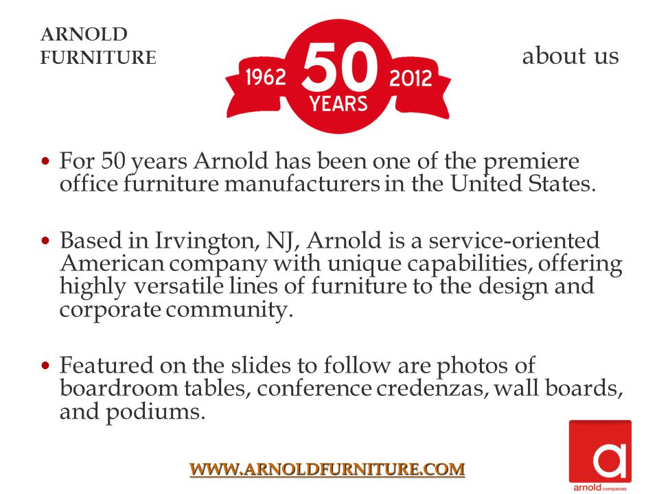 For 50 years Arnold has been one of the premiere office furniture manufacturers in the United States.
