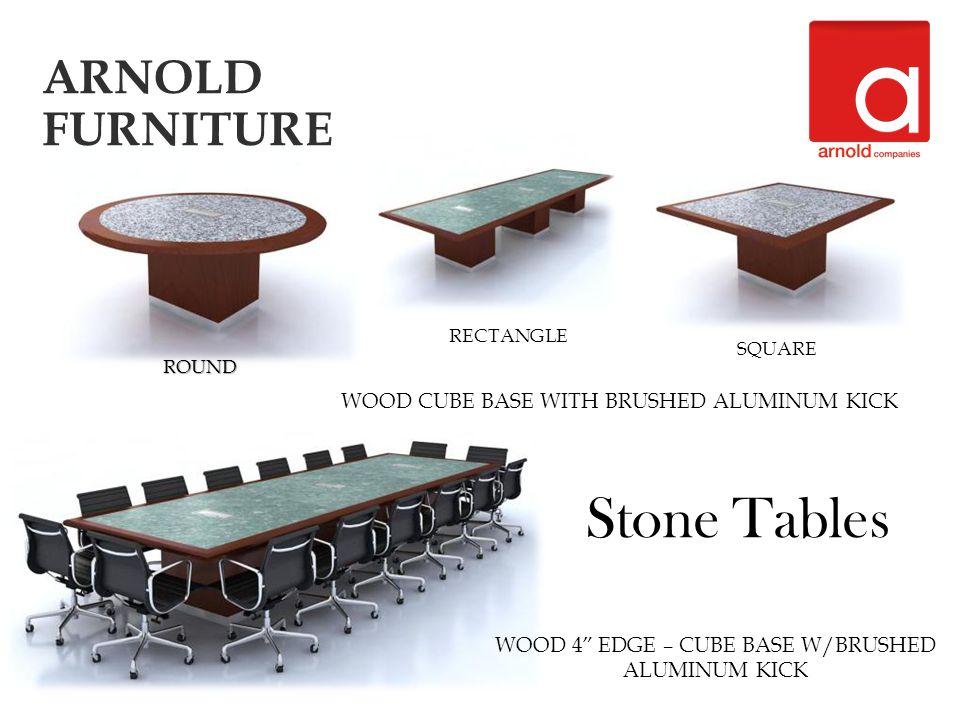 WOOD CUBE BASE WITH BRUSHED ALUMINUM KICK Stone Tables ROUND SQUARE RECTANGLE WOOD 4 EDGE – CUBE BASE W/BRUSHED ALUMINUM KICK ARNOLD FURNITURE