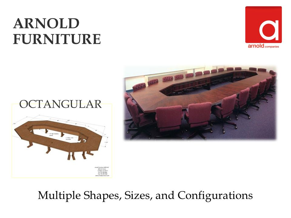 ARNOLD FURNITURE Multiple Shapes, Sizes, and Configurations OCTANGULAR
