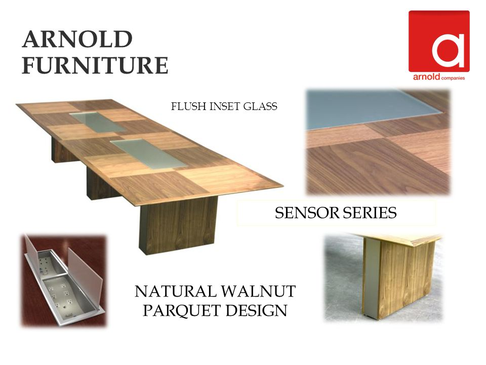 NATURAL WALNUT PARQUET DESIGN FLUSH INSET GLASS ARNOLD FURNITURE SENSOR SERIES