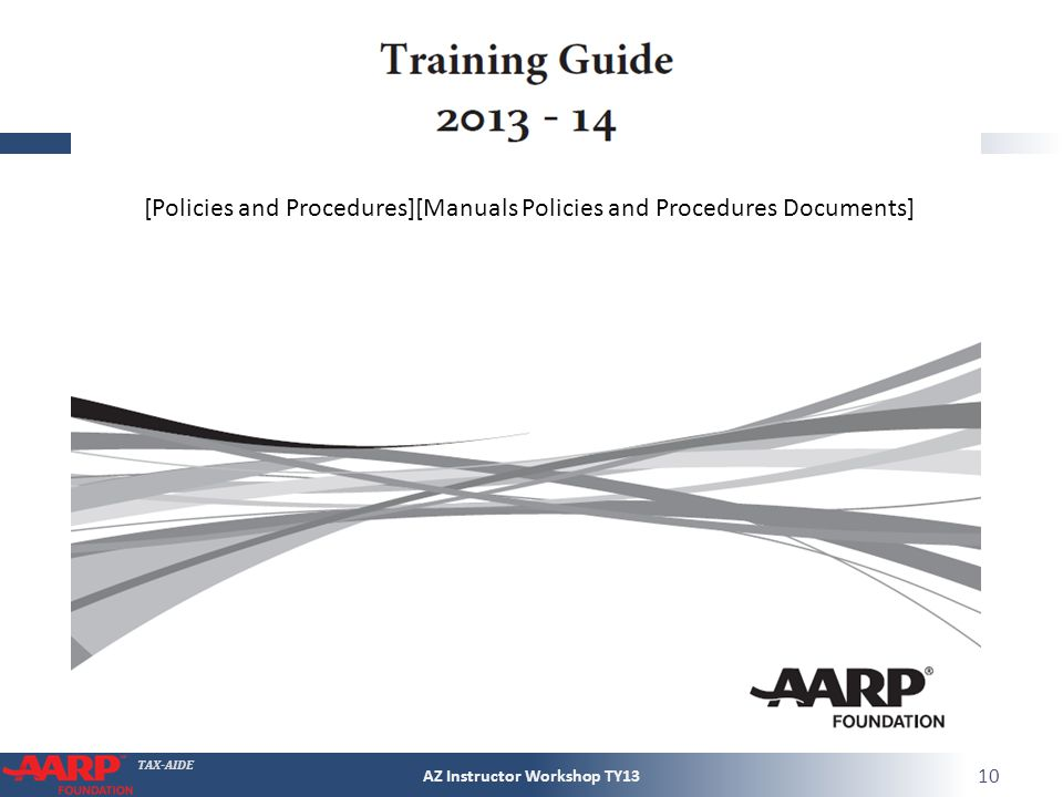 TAX-AIDE AZ Instructor Workshop TY13 10 [Policies and Procedures][Manuals Policies and Procedures Documents]